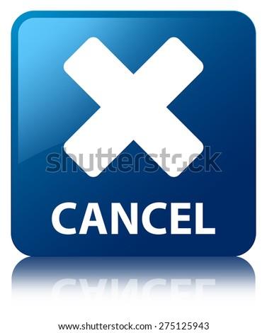 Cancel blue square button - stock photo