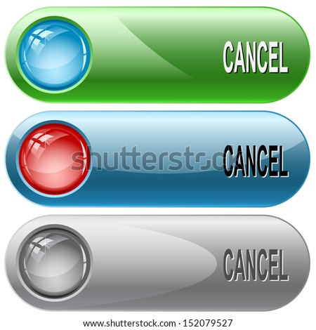 Cancel. Internet buttons. Raster illustration. Vector version is in my portfolio. - stock photo