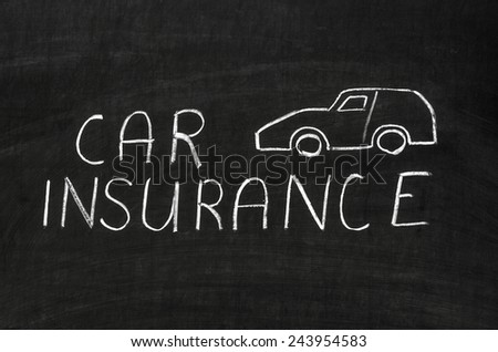 Car insurance message handwritten on the blackboard - stock photo