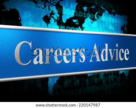 Career Advice Meaning Line Of Work And Instructions Guidance - stock photo