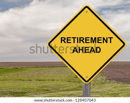 Caution - Retirement Ahead - stock photo