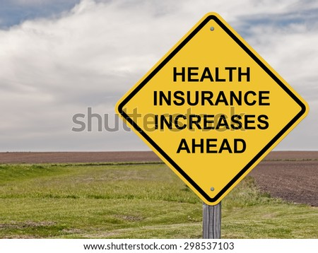Caution Sign - Health Insurance Increases Ahead This is an addition to my Sign Set Series - stock photo
