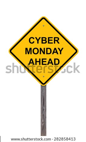 Caution Sign Isolated On White - Cyber Monday Ahead (Caution Sign Set Addition) - stock photo