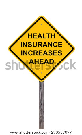 Caution Sign Isolated On White - Health Insurance Increases Ahead This is an addition to my Sign Set Series - stock photo