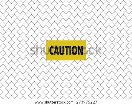 CAUTION Sign Seamless Tileable Steel Chain Link Fence - stock photo