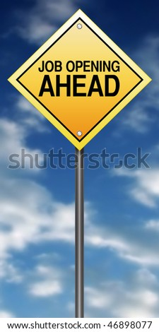 Caution Sign with Job Opening Ahead - stock photo