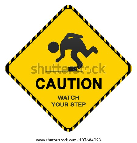 Caution Sign With Text Caution Watch Your Step  Isolated on White Background - stock photo