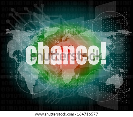 chance text on digital touch screen interface, infographics - stock photo