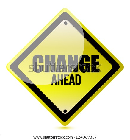 change ahead road sign illustration design over white - stock photo