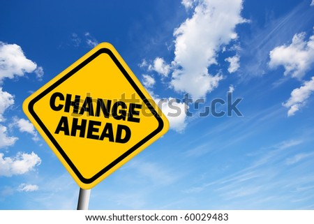 Change ahead warning sign - stock photo