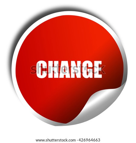 change, 3D rendering, a red shiny sticker - stock photo