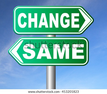 change same repeat the old or innovate and go for progress in your life career or a new relationship break with bad habits stagnation or improvement and evolution road sign  3D illustration  - stock photo