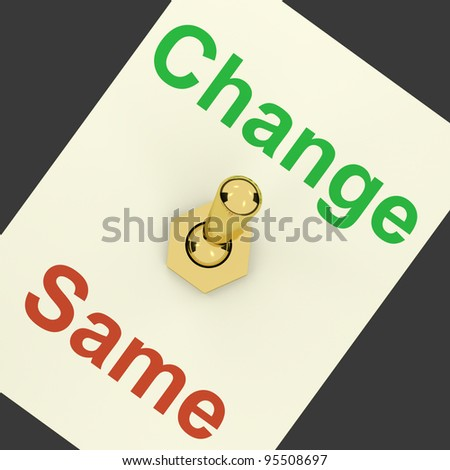 Change Same Switch Showing That We Should Do Things Differently Sometimes - stock photo