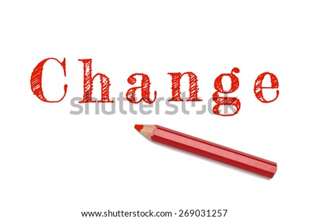 Change sketch text written red pencil white background. Business concept change, vision, strategy. - stock photo