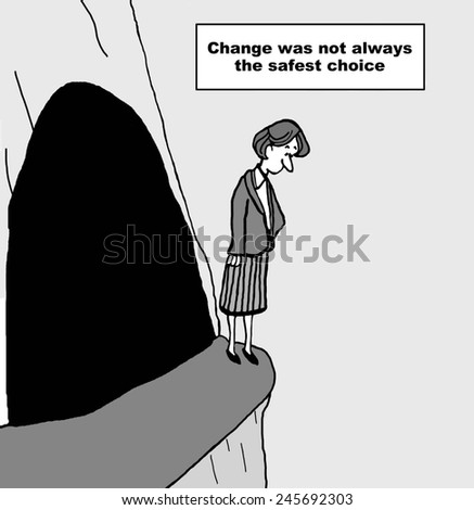 Change was not always the safest choice. - stock photo