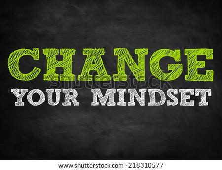 CHANGE YOUR MINDSET - chalkboard concept - stock photo