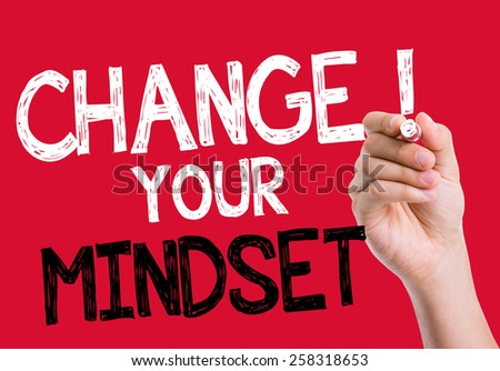 Change your Mindset written on the wipe board - stock photo