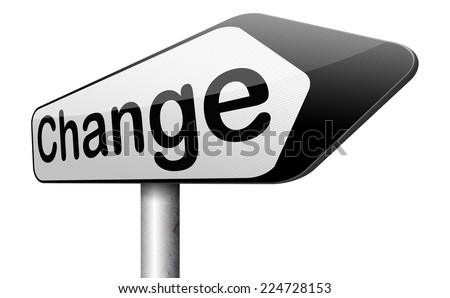 changes ahead going different direction change and improvement making thing better for the future positive evolution improve the world and your life now road sign  - stock photo