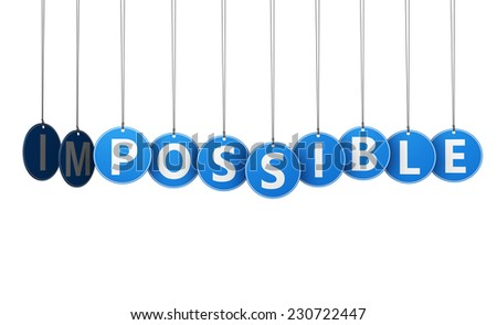 Changing impossible into possible positive thinking business concept with text and sign on blue hanged tags isolated on white background. - stock photo