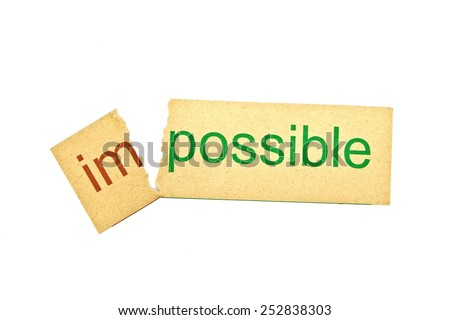 Changing word impossible to possible. Concepts of problem solving and overcoming challenges. - stock photo