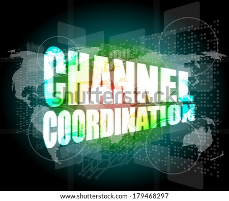 channel coordination on digital touch screen, business concept - stock photo