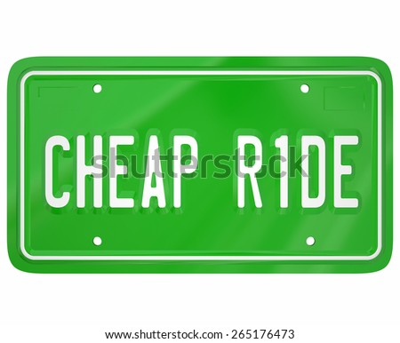 Cheap Ride words on a green license plate to illustrate the cheapest, lowest cost or price car, truck, vehicle or automobile to buy - stock photo
