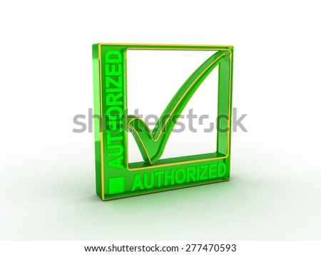 Check  mark icon in rectangle with AUTHORIZED word - stock photo
