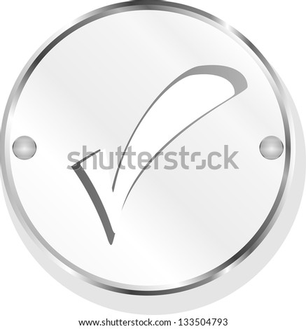 Check mark or yes icon on round stainless steel modern industrial button, raster - stock photo