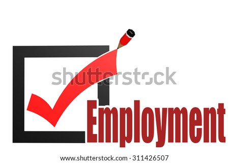 Check mark with employment word image with hi-res rendered artwork that could be used for any graphic design. - stock photo