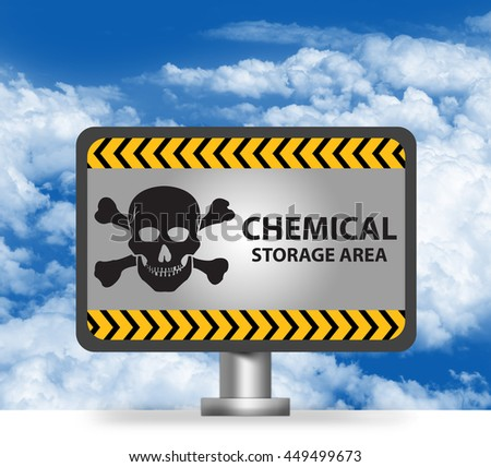 Chemical Storage Area Notification, Warning Sign on Metallic Billboard or Banner in Blue Sky Background - stock photo