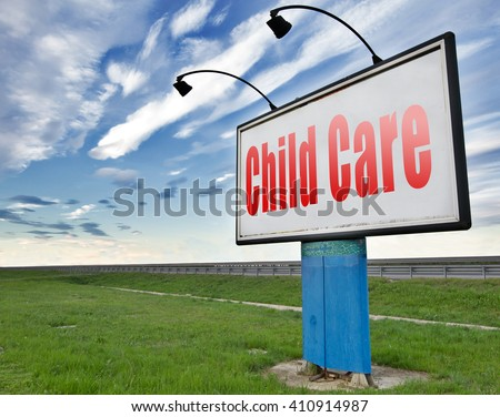 Child care in daycare or creche by nanny or au pair parenting or babysitting protection against abuse, road sign billboard.  - stock photo