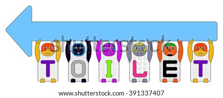 CHILDREN'S NAMES T,O,I,L,and E, LIFTING A SIGN FOR GO LEFT TOGETHER. (ILLUSTRATION OF CARTOON ALPHABET FOR CHILDREN ) - stock photo