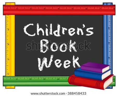 Childrens Book Week, annual celebration of books and reading for young people in schools, libraries, homes, bookstores, first full week in May, text on blackboard, multi color ruler frame.  - stock photo