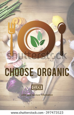 Choose Organic Healthy Nutrition Concept - stock photo