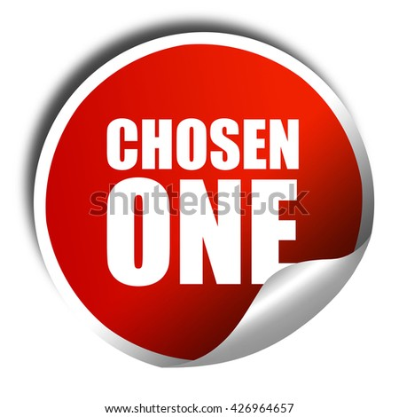 chosen one, 3D rendering, a red shiny sticker - stock photo