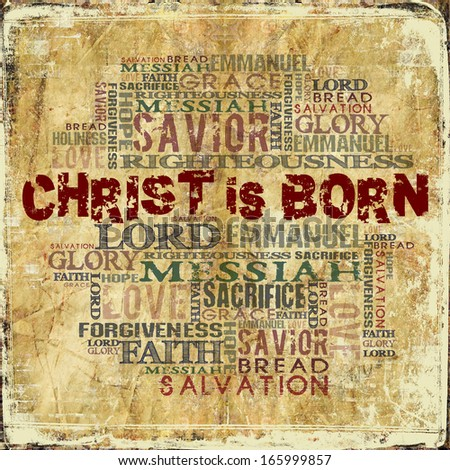 Christ is born Religious Words on Grunge Background  - stock photo