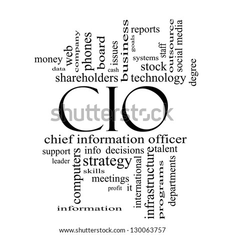 CIO Word Cloud Concept in black and white with great terms such as information, officer, data, reports and more. - stock photo