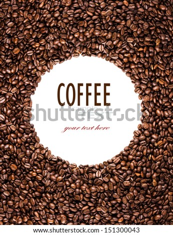 Circle frame of roasted coffee beans isolated on white may use as background or texture (with easy removable sample text) - stock photo