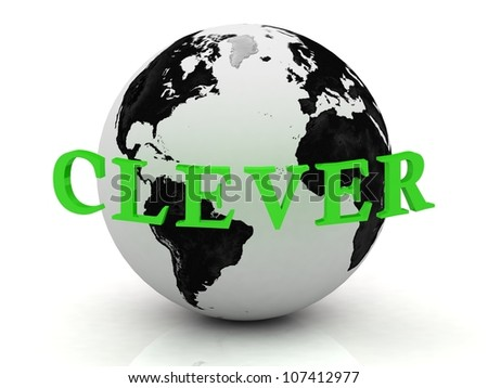 CLEVER abstraction inscription around earth on a white background - stock photo