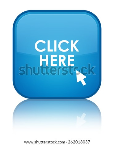 Click here cyan blue square button - stock photo