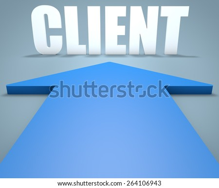 Client - 3d render concept of blue arrow pointing to text. - stock photo