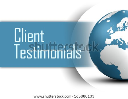 Client Testimonials concept with globe on white background - stock photo