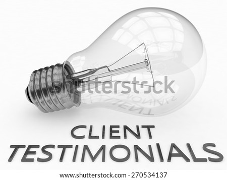 Client Testimonials - lightbulb on white background with text under it. 3d render illustration. - stock photo