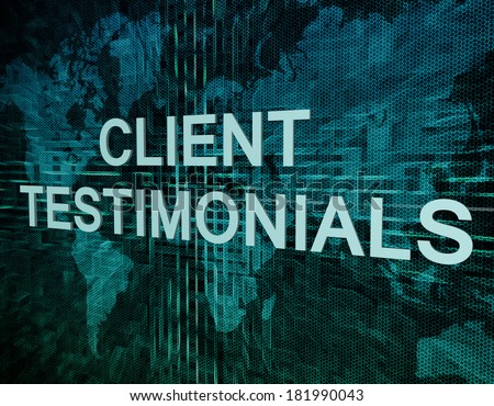 Client Testimonials text concept on green digital world map background  - stock photo