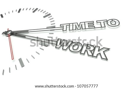 Clock with the words Time to work, concept of working - stock photo