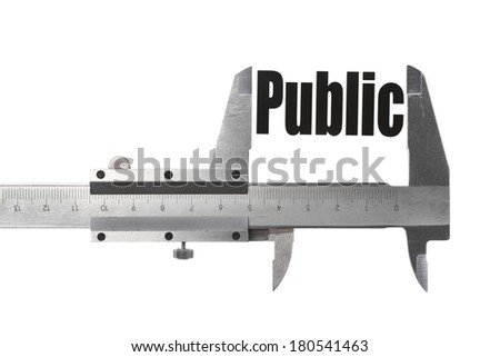 "Close up shot of a caliper measuring the word ""Public"" - stock photo"
