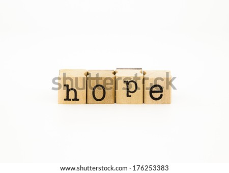 closeup hope wording isolate on white background, desire and expectation concept - stock photo