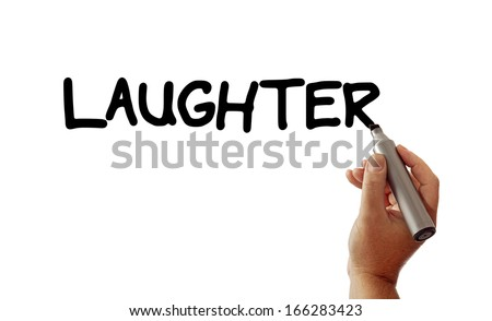 Closeup of a hand writing the word Laughter with a marker, possibly for a business or personal health strategy, isolated on a white background. - stock photo