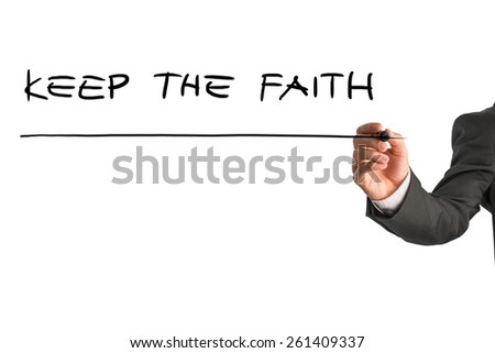 Closeup of male hand writing an encouraging message Keep the faith from behind an interface on a white copy space. - stock photo