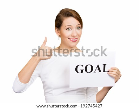 Closeup portrait beautiful smiling, happy business woman holding sign goal, giving thumbs up isolated white background. Positive emotion, facial expression, reaction, attitude, determination, dynamism - stock photo